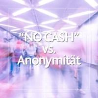 Bargeldlos vs. Anonymität