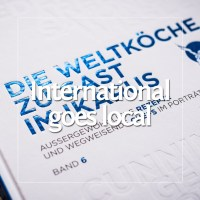 International goes local - Die Weltköche zu Gast im Ikarus