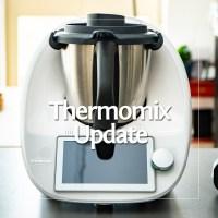 Das neue Thermomix Update bringt viele neue Funktionen