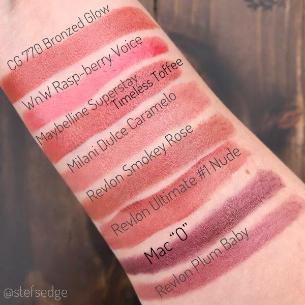 """Swatches 1. CoverGirl Continuous Color Lipstick 770 Bronze Glow.   2. Wet n Wild Rasp-berry Voice gloss    3. Maybelline Superstay 24 2-step Liquid Lipstick in Timeless Toffee.   4. Milani Dulce Caramelo  5. Revlon Super Lustrous Lipstick in Smoky Rose    6. Revlon ColorStay Ultimate Liquid Lipstick in #1 Nude    7. Mac """"O""""   8. Revlon Super Lustrous Lipstick in Plum Baby"""