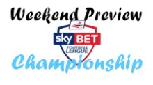 Sky Bet Championship - Weekend Preview