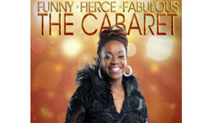 Meshelle's Funny, Fierce, and Fabulous: The Cabaret