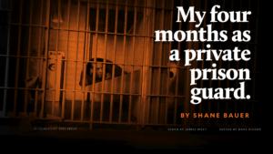 My Four Months as a Private Prison Guard