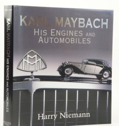 photo of karl maybach his engines and automobiles written by niemann harry published by mercedes [ 1200 x 1600 Pixel ]