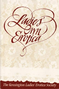 Ladies' Own Erotica:  Tales, Recipes, and Other Mischiefs by Older Women. 1