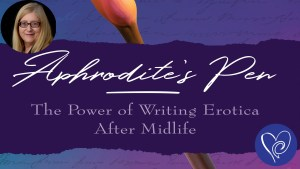 book cover Aphrodite's Pen - The Power of Writing Erotica After Midlife