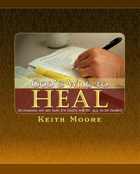 God's Will to Heal by Keith Moore