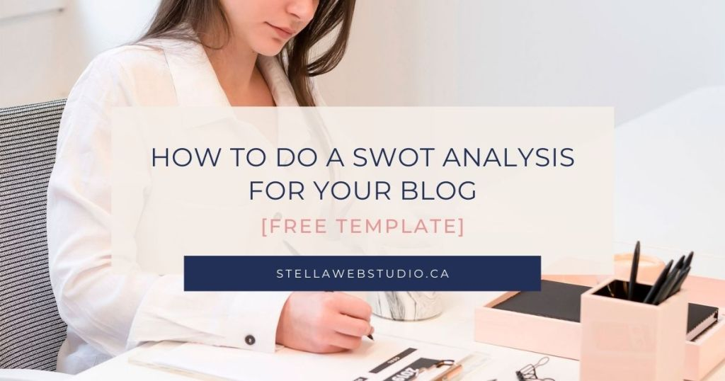 How to do a SWOT Analysis for Your Blog Free Template by Stella Web STudio