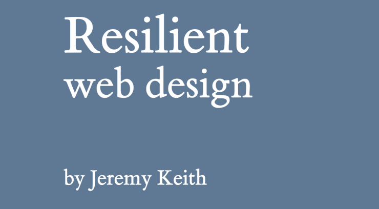 Resilient Web Design by Jeremy Keith