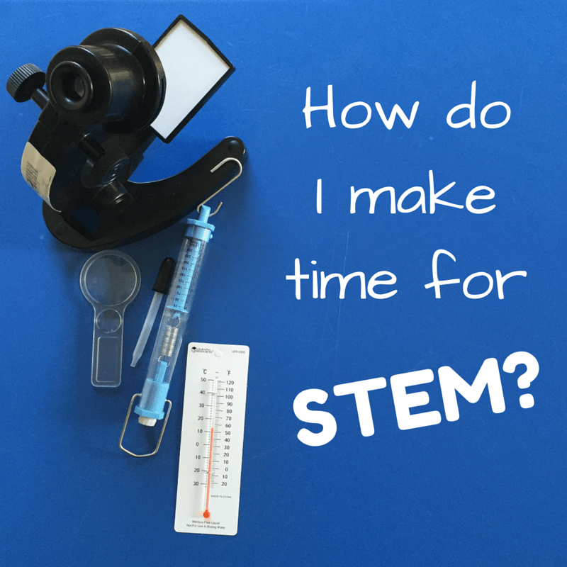 How Do I Make Time for STEM?