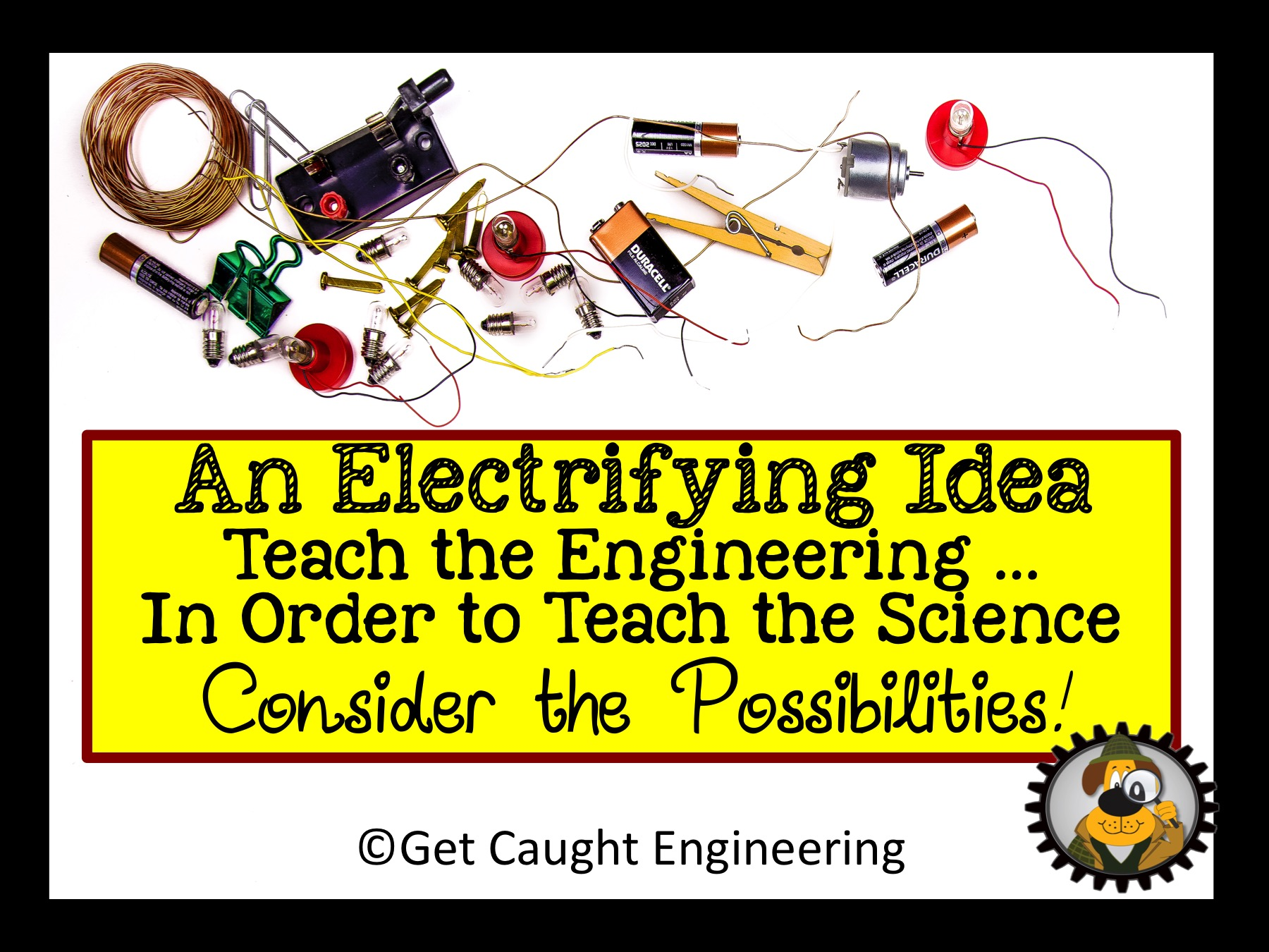 Teach the Engineering….in Order to Teach the Science