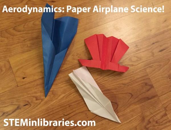Week -eight Aerodynamics- Paper Airplane Science