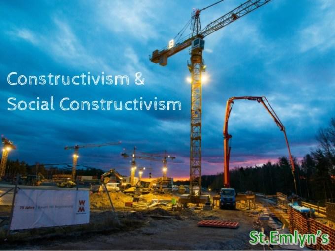 Constructionism& Social Constructivism