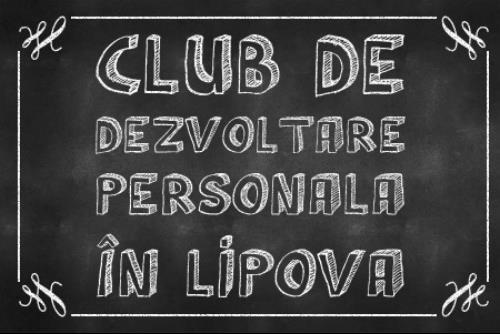 club dezvoltare personala lipova