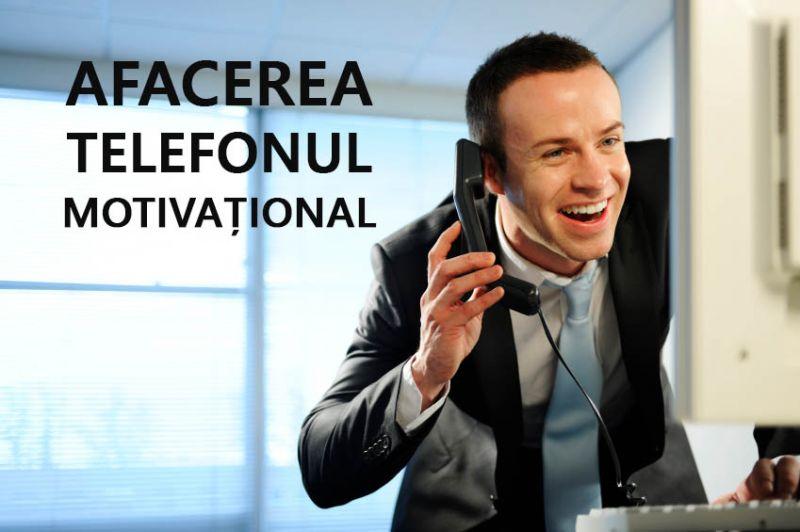 Telefonul Motivațional – Idee de afacere pentru cei care pot Motiva