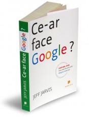 """21 de idei din cartea """"Ce ar face Google"""""""