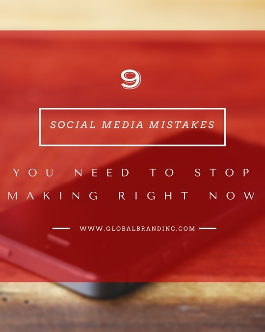 9 Social Media Mistakes You NEED to Stop Making