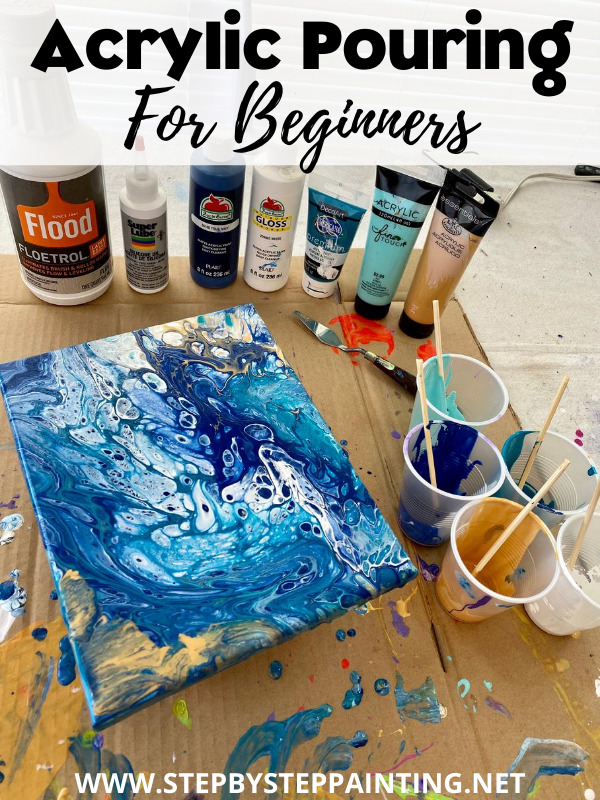 Acrylic Pouring For Beginners Step By Step Painting