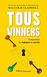 Tous Winners de Malcolm Gladwell