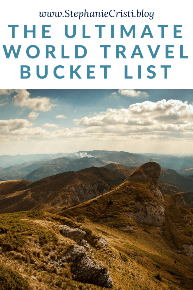 Stephanie Cristi shares her ultimate world travel bucket list in the hopes that she will inspire readers to see more of the world.