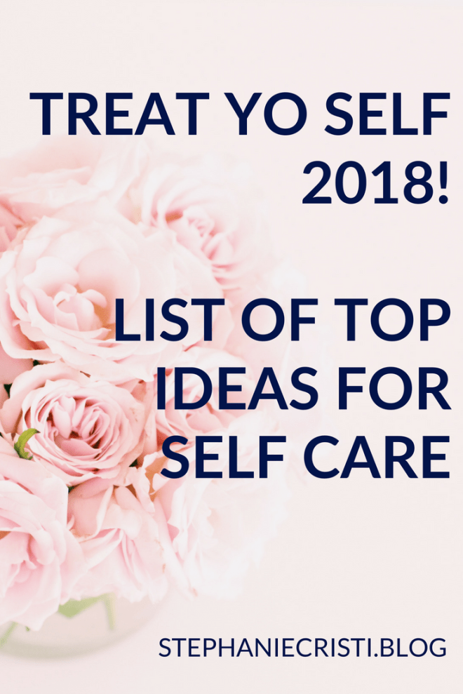 Treat Yo Self (with Kindness and Love) 2018!