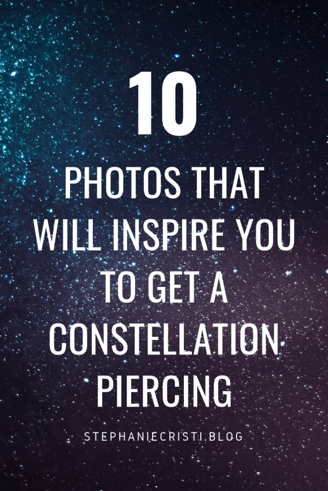 Beautiful Constellation Piercings: To Pierce Or Not To Pierce... That is the Question!