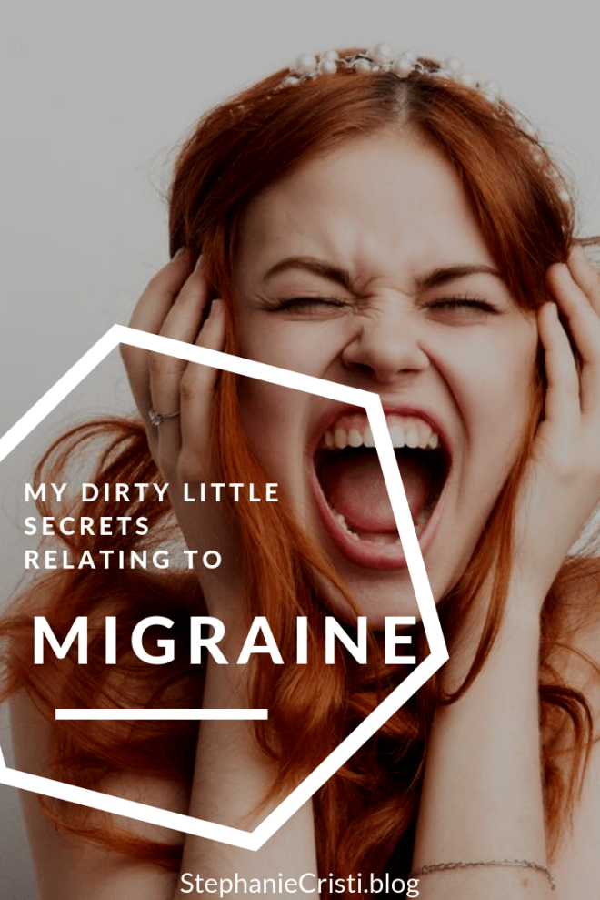 StephanieCristi shares 30 dirty little secrets as a young adult furthering her education and enjoying life and work despite chronic migraine. #chronicmigraine #migraines