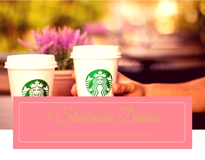 Everyone wants to be healthy and it's no lie many of us want to stay fit too... so check out these 5 Starbucks drinks without excessive sugar.