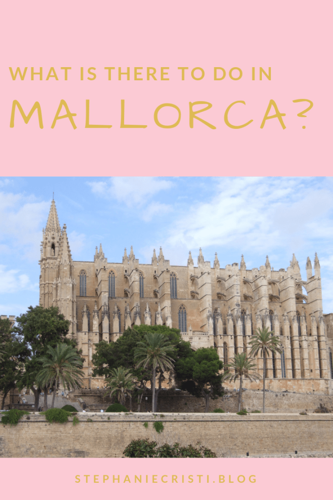 StephanieCristi shares a list of things to do in Mallorca, Spain. If you're planning a trip to Palma, Mallorca, be sure to check out these attractions!