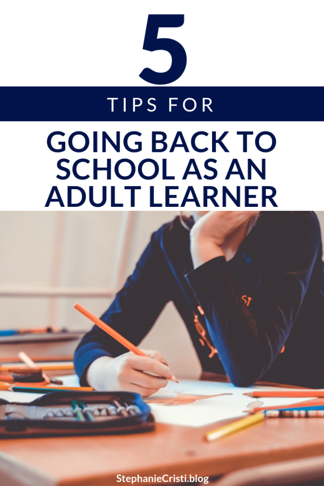 StephanieCristi offers her top 5 tips for going back to school as an adult. School is difficult enough as it is! Use these tips to simplify your life. #backtoschool #adultlearner #adultstudent