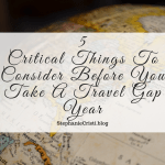Long-term travel is something that we all think about at some point. Maybe you're bored of your town or city, or you've always wanted to go to Europe. Or maybe, you're just so done with your 9 'til 5 job. So perhaps you're considering a travel gap year? Whatever your reasons, you need to make sure that you're prepared to embark upon such a big journey. If you've decided you want to take the plunge, here are 5 things to consider before you take a travel gap year.