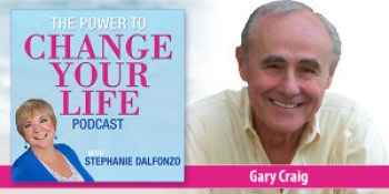The Power to Change Your Life Featuring Gary Craig