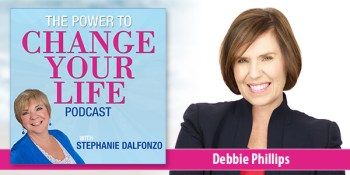 The Power to Change your Life featuring Debbie Phillips