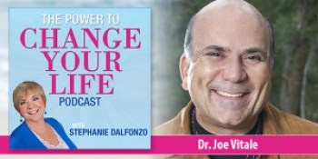 The Power to Change Your Life featuring Joe Vitale