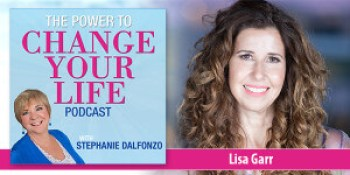Power to Change Your Life Podcast with Lisa Garr