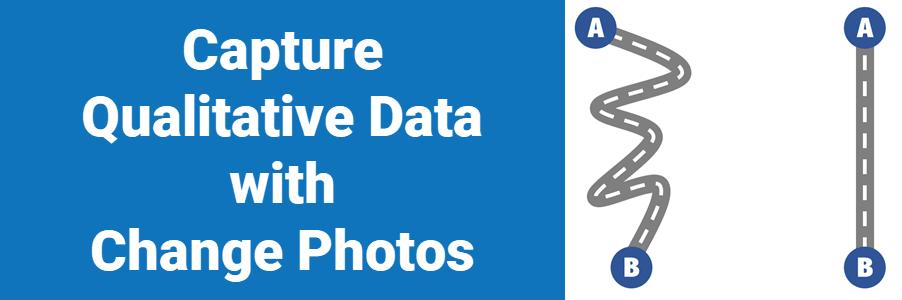 Capture Qualitative Data with Change Photos