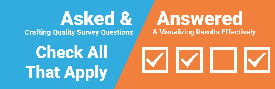 Asked and Answered: Visualizing Check All That Apply
