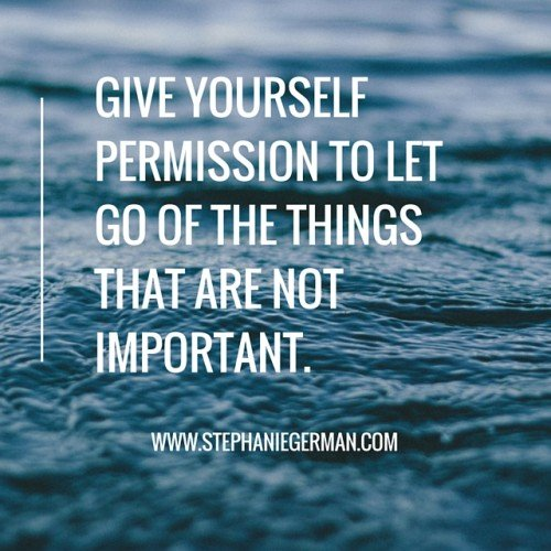 Give yourself permission to let go of the