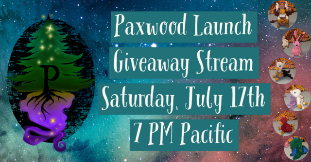 Paxwood Launch Giveaway Stream: Saturday July 17th at 7 PM