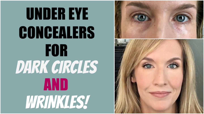 best under eye concealer, wrinkles under eyes, best concealer for under eyes, undereye concealer for mature skin, dark circles under eyes, undereye concealer for dark circles