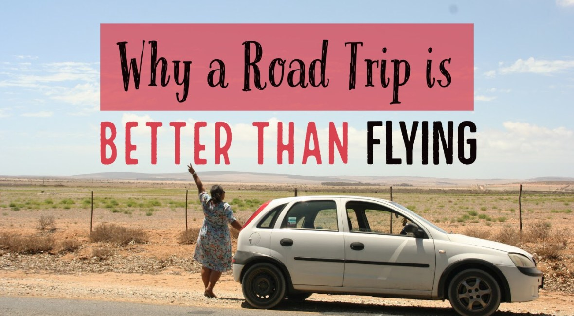 Why a Road Trip is better than Flying