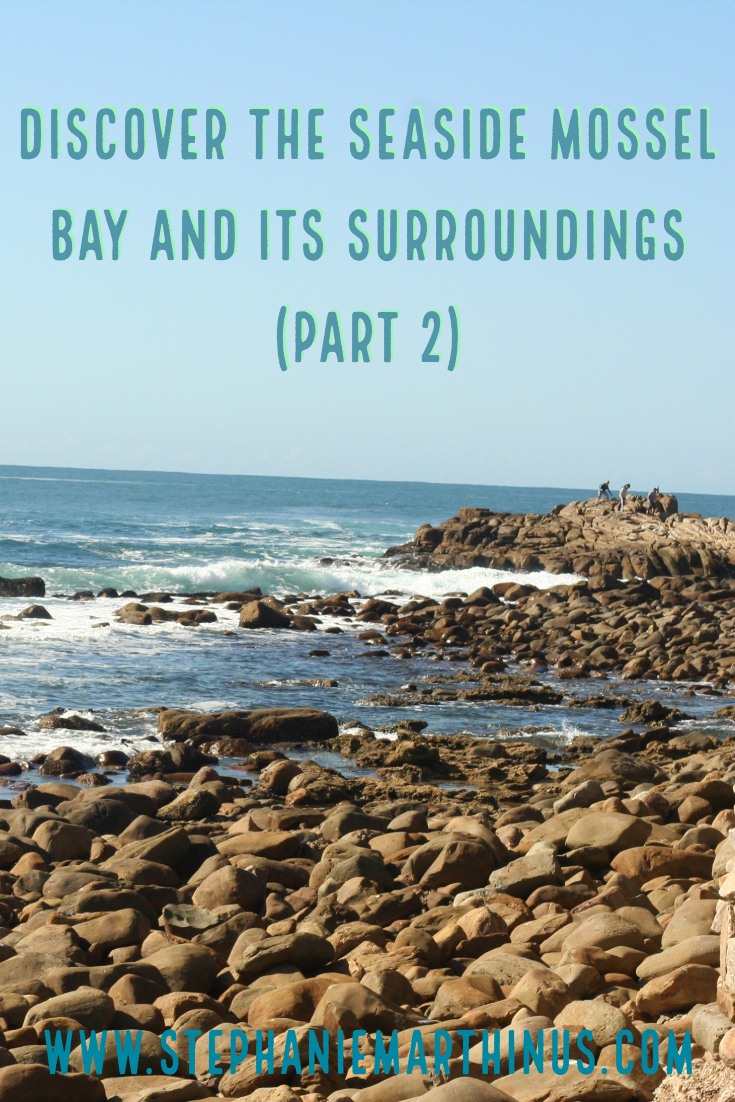 Discover the seaside Mossel Bay and its surroundings (Part 2)
