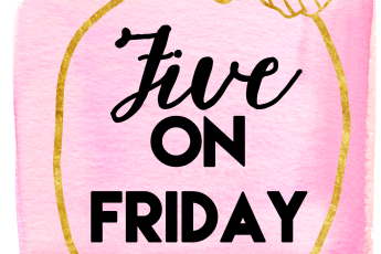 Five on Friday // stephanieorefice.net