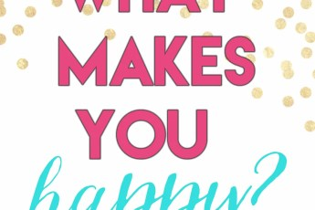 what makes you happy?? // stephanieorefice.net
