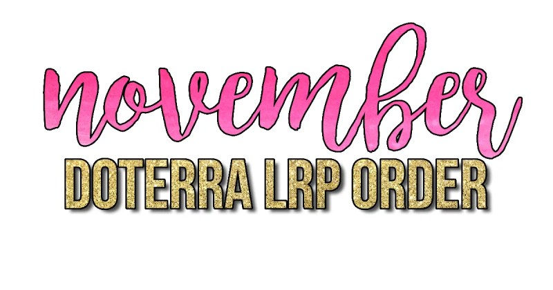 November 2018 dōTerra LRP order // stephanieorefice.net