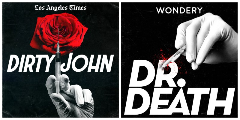 My 5 favorite podcasts // Dirty John and Dr. Death
