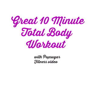 Great Ten Minute Total Body Workout Video