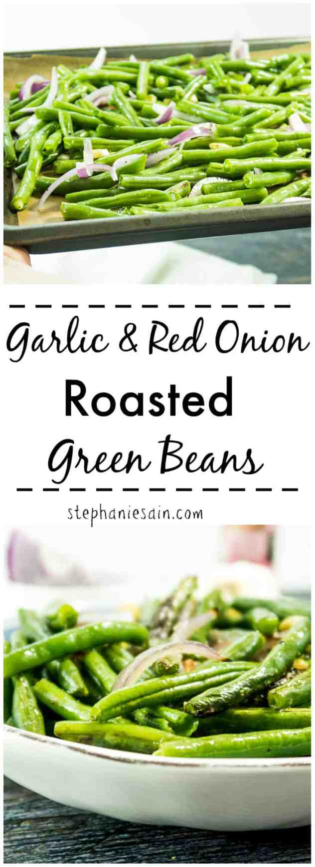 These Garlic and Red Onion Roasted Green Beans are super Easy to prepare, delicious and Only require 5 ingredients. The perfect side for almost anything. Vegan & Gluten Free.