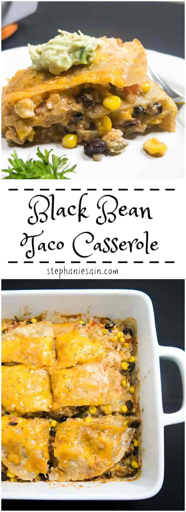 Black Bean Taco Casserole as an easy to prepare tasty, family friendly meal. Perfect to serve on busy weeknights. Gluten Free and Vegetarian.