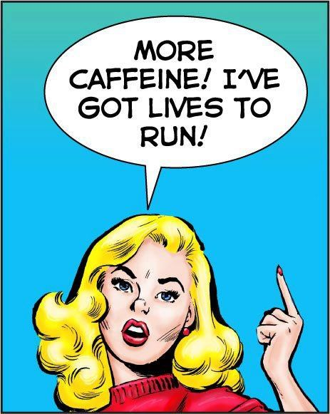 More Caffeine